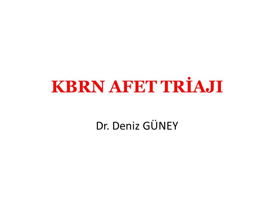 KBRN AFET TRİAJI Dr. Deniz GÜNEY