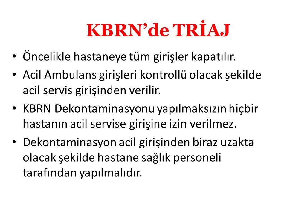 KBRN'de TRİAJ Öncelikle hastaneye tüm girişler kapatılır.