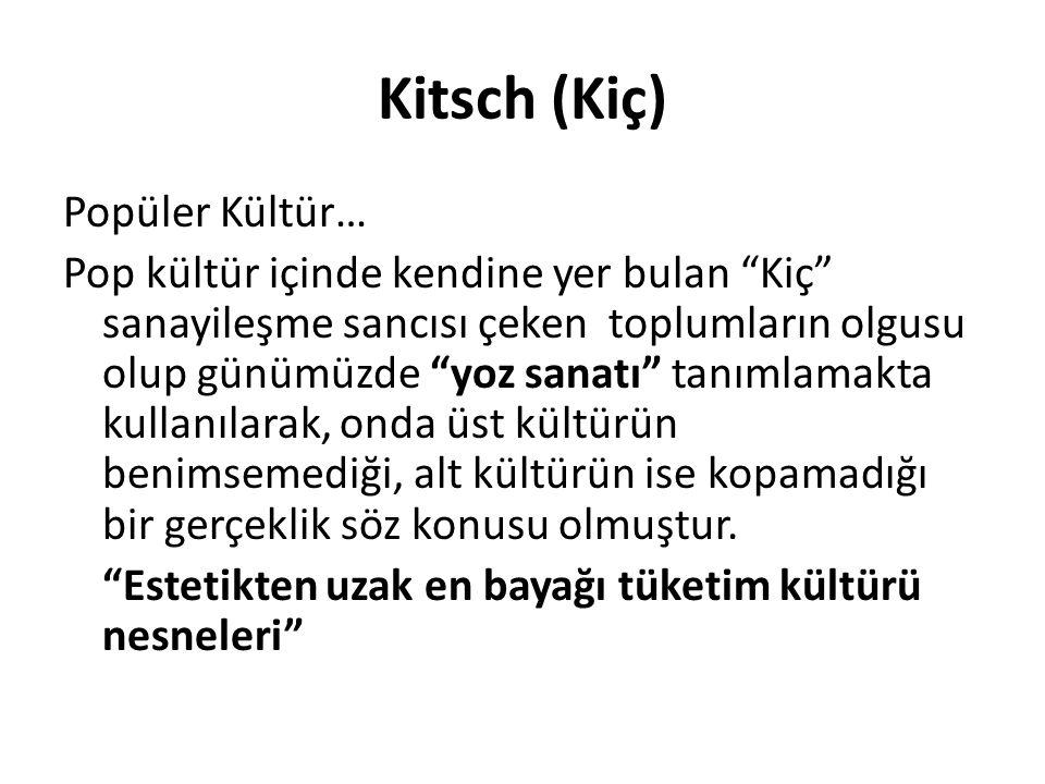 Kitsch (Kiç) Popüler Kültür…