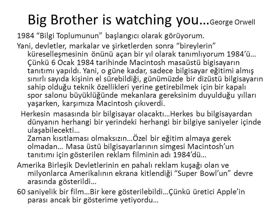 Big Brother is watching you…George Orwell