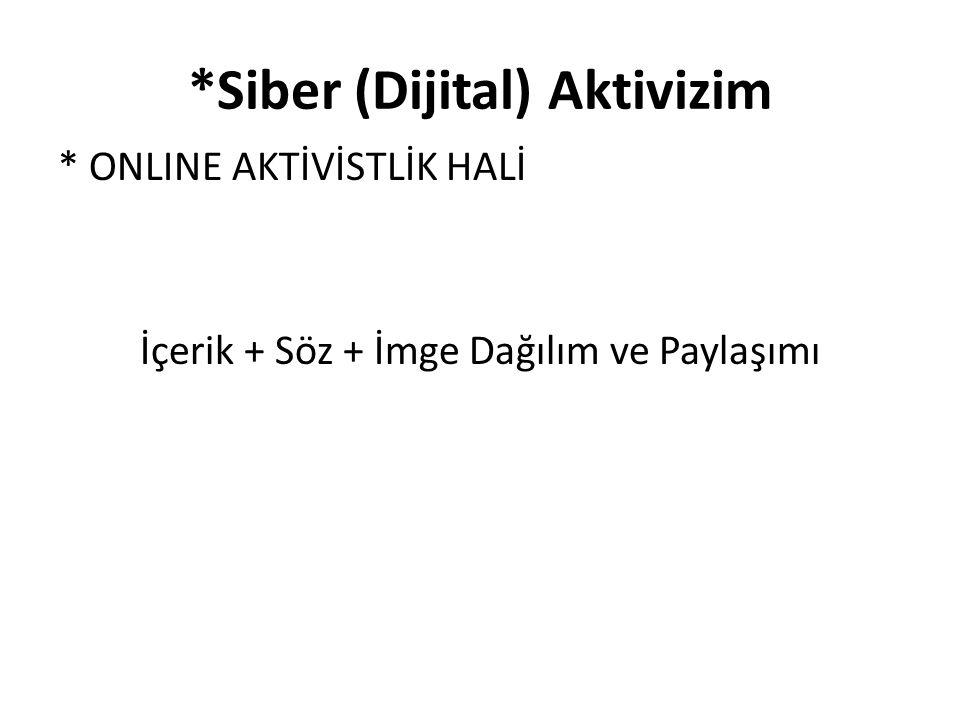 *Siber (Dijital) Aktivizim