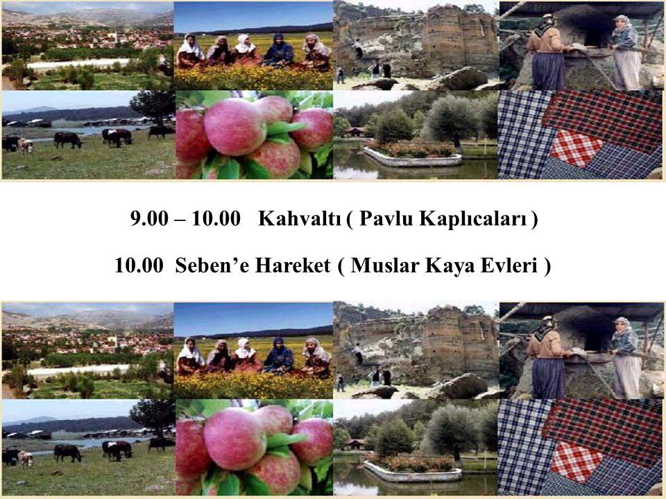 9.00 – 10.00 Kahvaltı ( Pavlu Kaplıcaları )