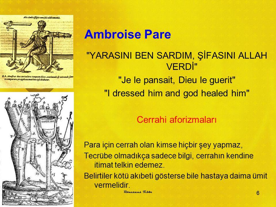 Ambroise Pare YARASINI BEN SARDIM, ŞİFASINI ALLAH VERDİ