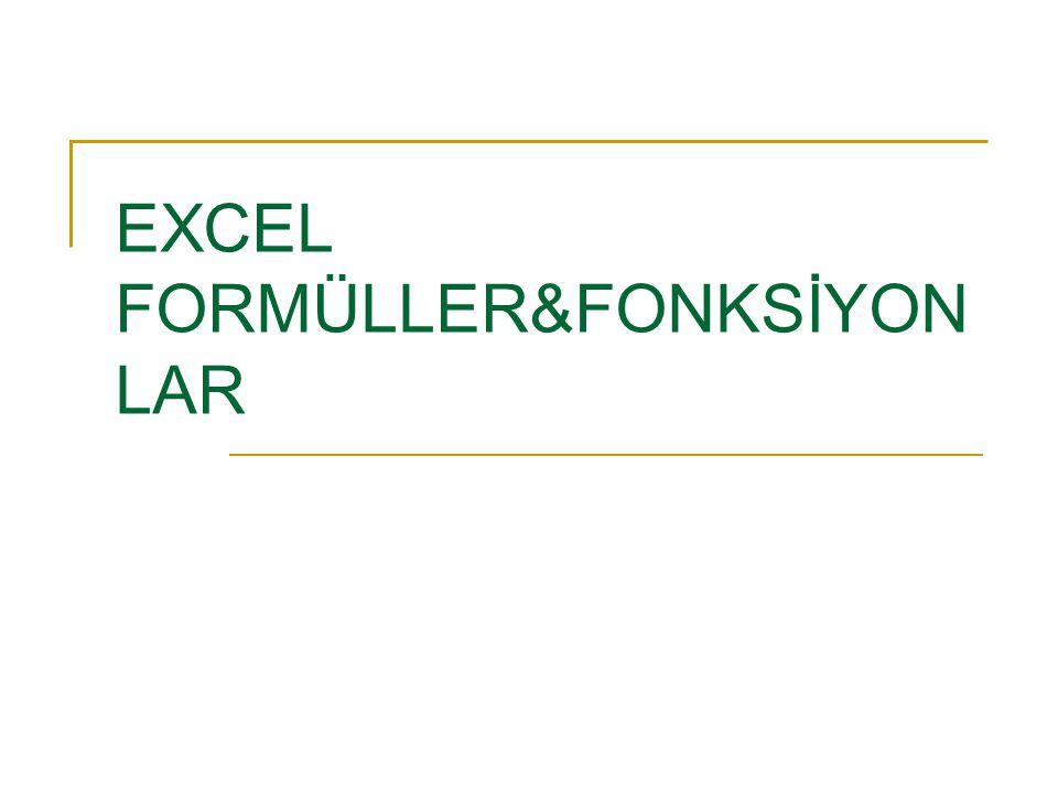 EXCEL FORMÜLLER&FONKSİYONLAR