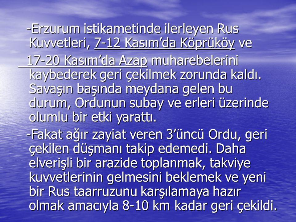 -Erzurum istikametinde ilerleyen Rus Kuvvetleri, 7-12 Kasım'da Köprüköy ve