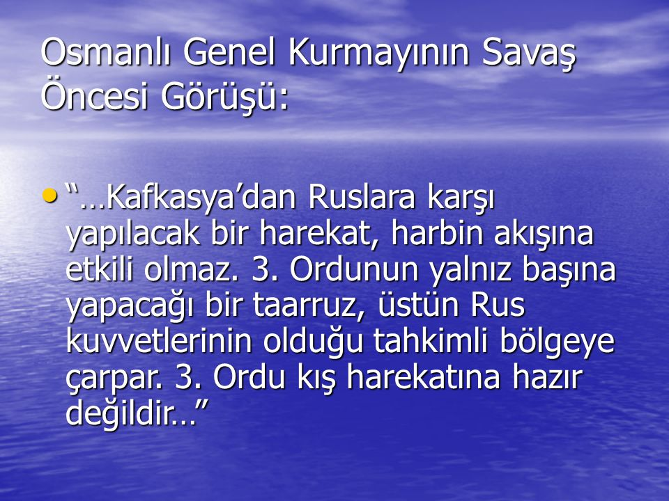 Osmanlı Genel Kurmayının Savaş Öncesi Görüşü: