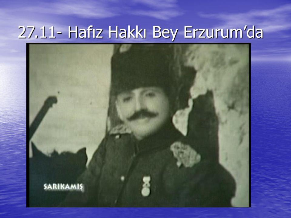 27.11- Hafız Hakkı Bey Erzurum'da