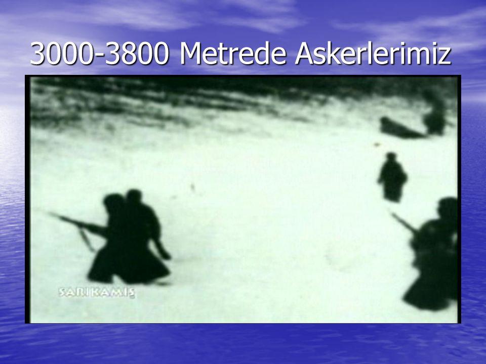3000-3800 Metrede Askerlerimiz
