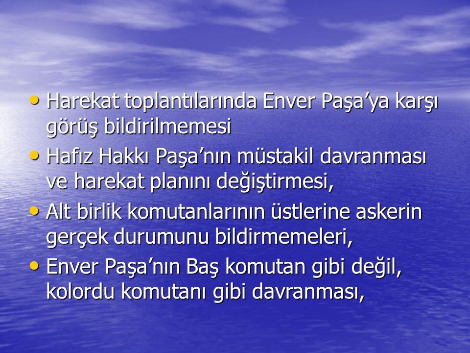 Harekat toplantılarında Enver Paşa'ya karşı görüş bildirilmemesi