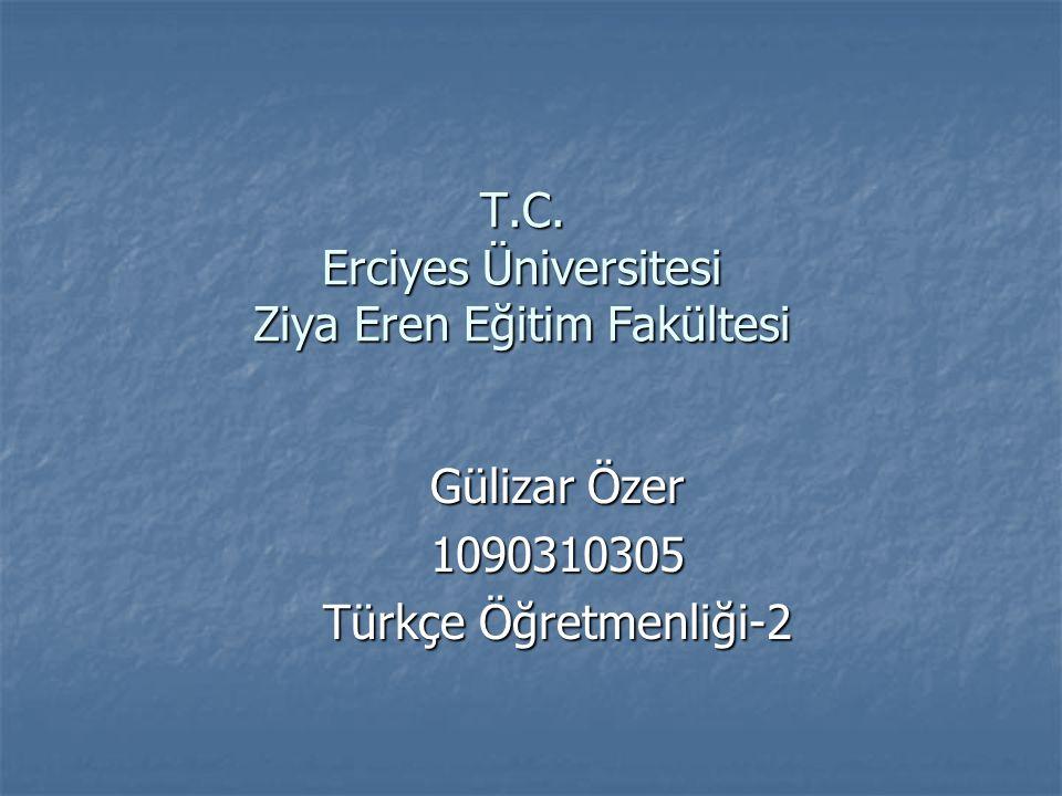 T.C. Erciyes Üniversitesi Ziya Eren Eğitim Fakültesi