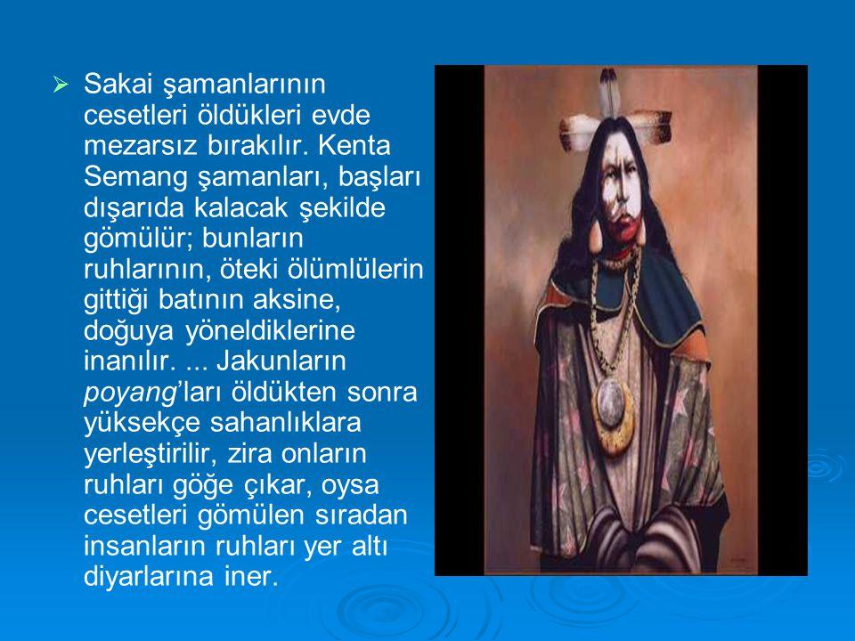 Sakai şamanlarının cesetleri öldükleri evde mezarsız bırakılır
