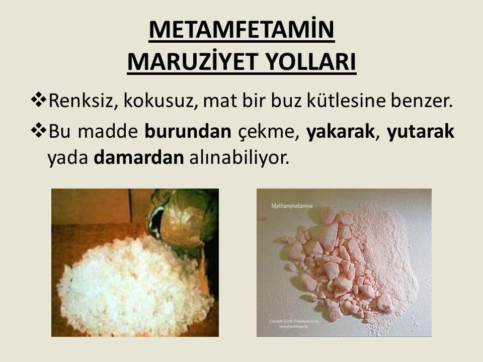 METAMFETAMİN MARUZİYET YOLLARI
