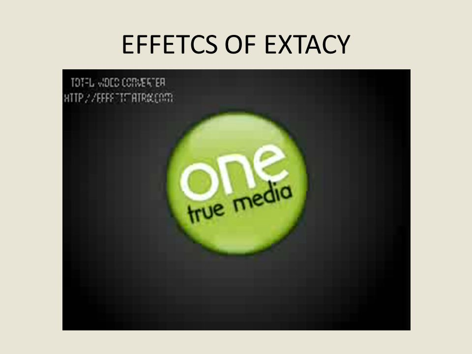 EFFETCS OF EXTACY