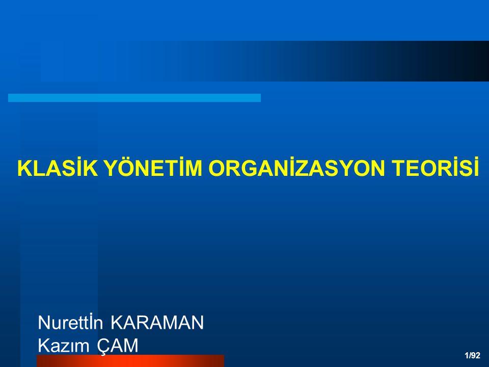 KLASİK YÖNETİM ORGANİZASYON TEORİSİ