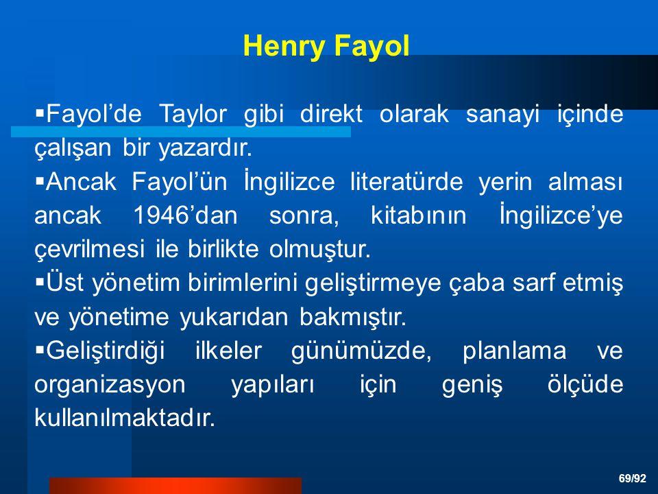 Henry Fayol Fayol'de Taylor gibi direkt olarak sanayi içinde çalışan bir yazardır.