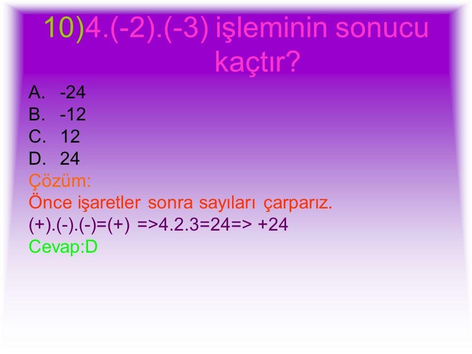 4.(-2).(-3) işleminin sonucu kaçtır