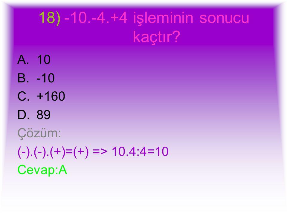 -10.-4.+4 işleminin sonucu kaçtır
