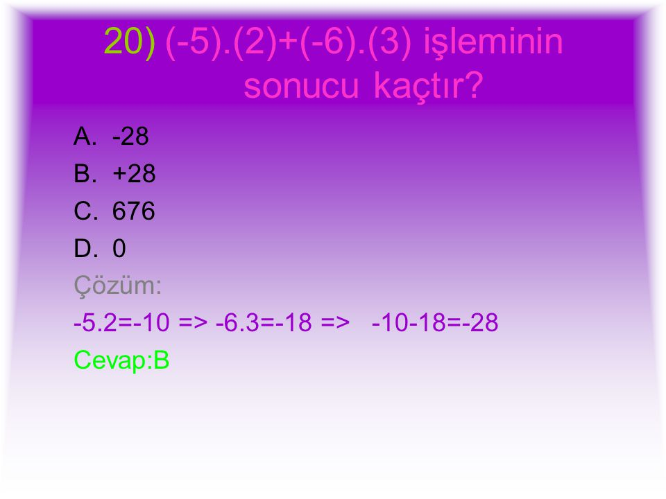 (-5).(2)+(-6).(3) işleminin sonucu kaçtır