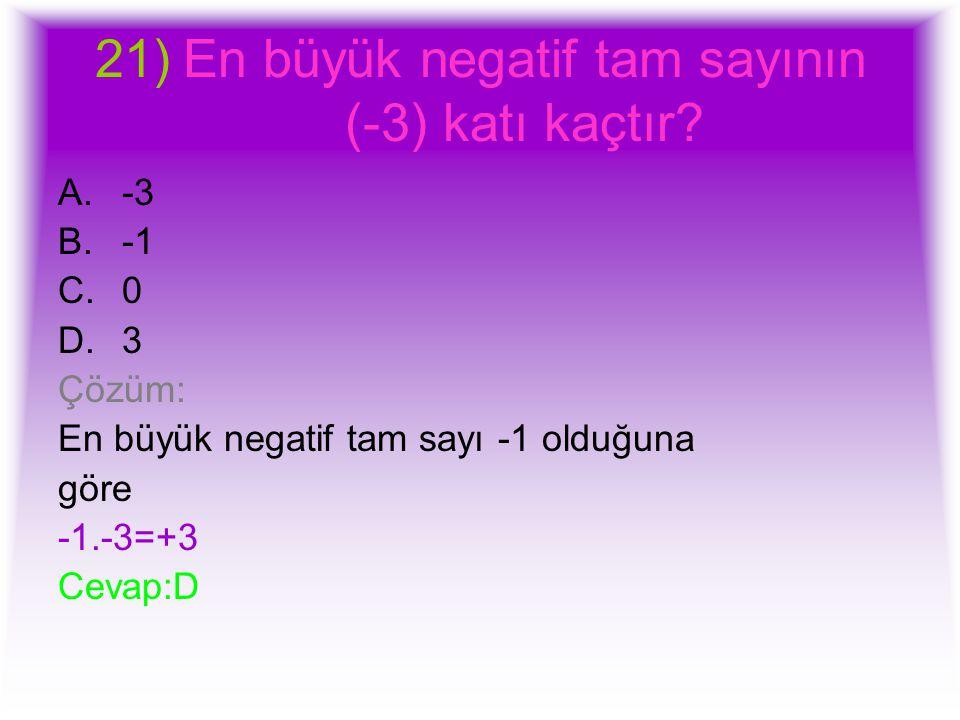 En büyük negatif tam sayının (-3) katı kaçtır