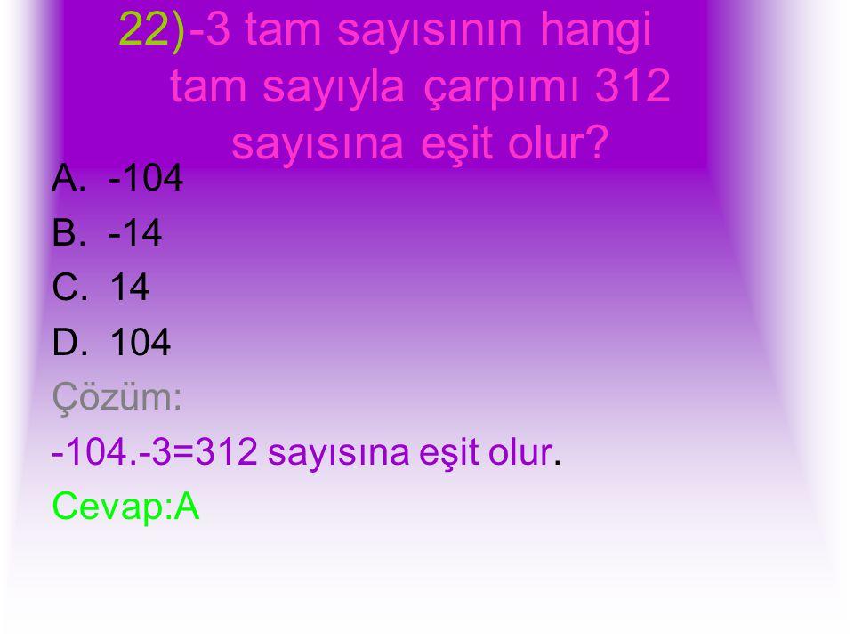 -3 tam sayısının hangi tam sayıyla çarpımı 312 sayısına eşit olur