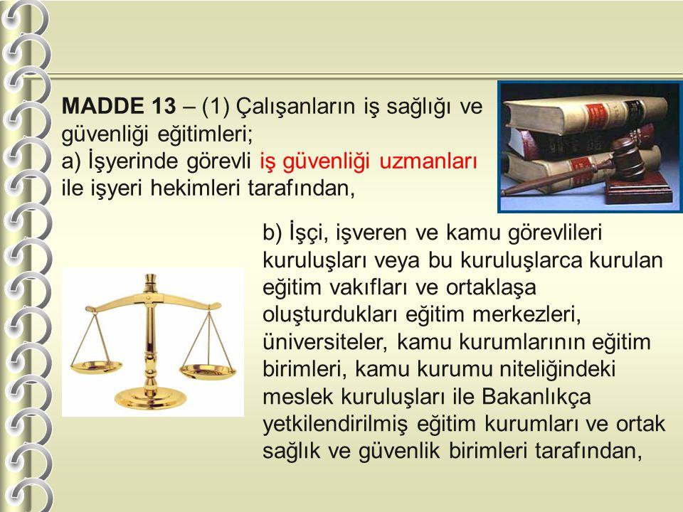 MADDE 13 – (1) Çalışanların iş sağlığı ve güvenliği eğitimleri;
