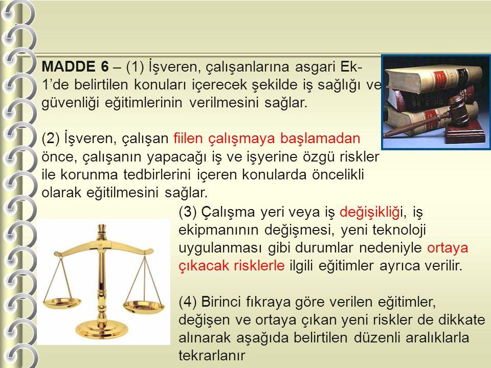MADDE 6 – (1) İşveren, çalışanlarına asgari Ek-1'de belirtilen konuları içerecek şekilde iş sağlığı ve güvenliği eğitimlerinin verilmesini sağlar.