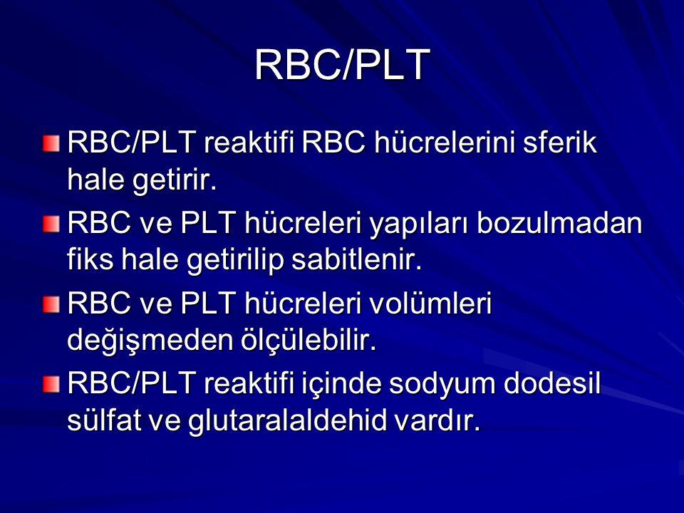 RBC/PLT RBC/PLT reaktifi RBC hücrelerini sferik hale getirir.