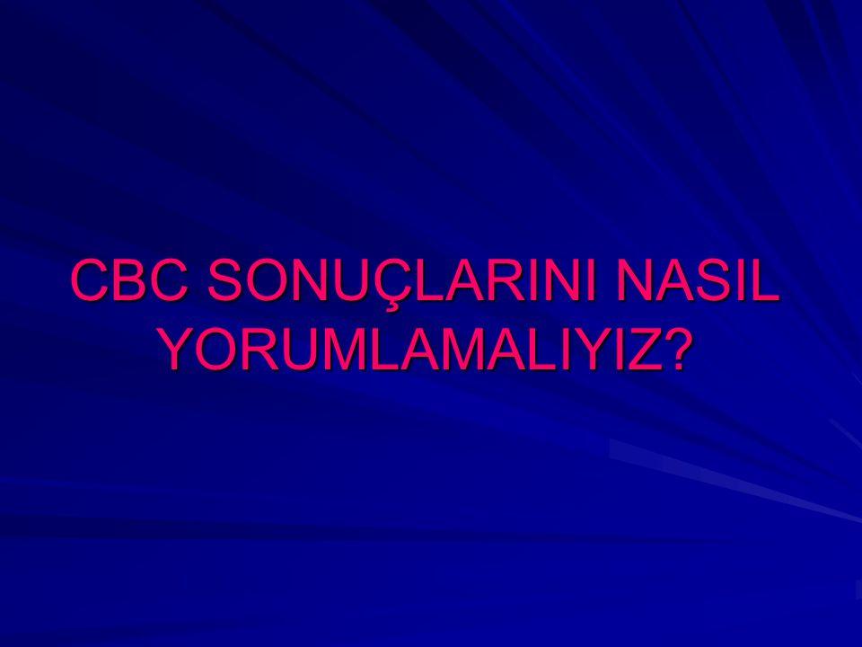 CBC SONUÇLARINI NASIL YORUMLAMALIYIZ