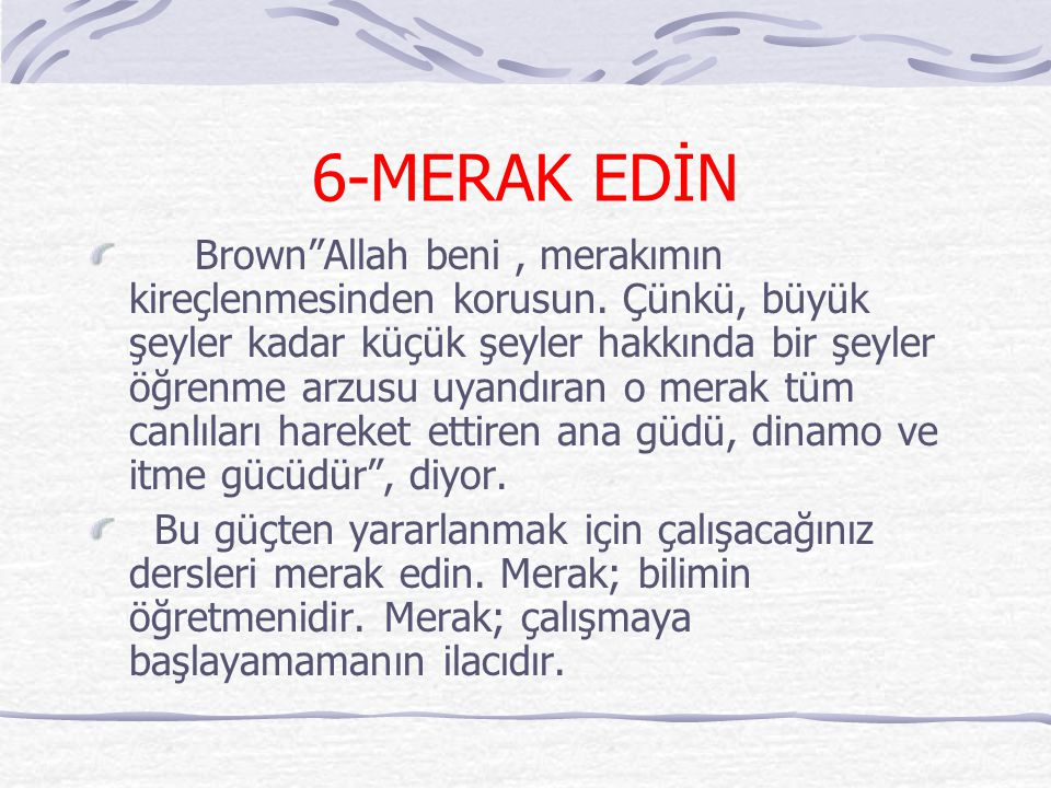 6-MERAK EDİN
