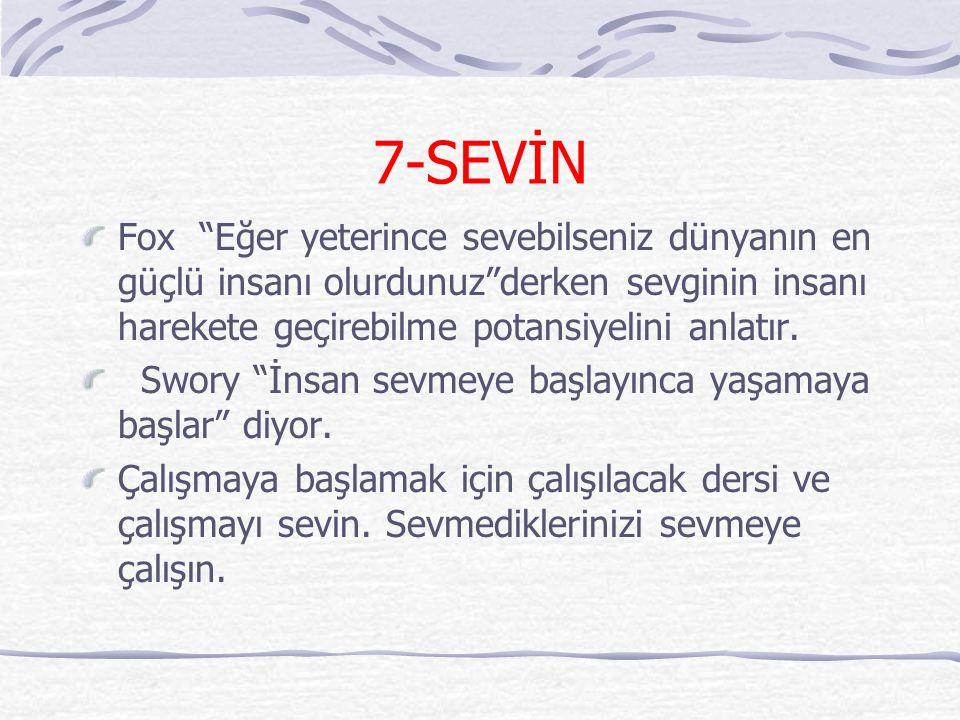 7-SEVİN Fox Eğer yeterince sevebilseniz dünyanın en güçlü insanı olurdunuz derken sevginin insanı harekete geçirebilme potansiyelini anlatır.