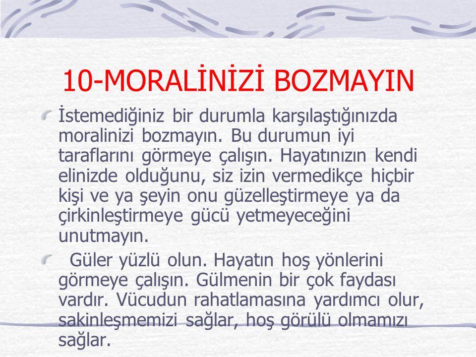 10-MORALİNİZİ BOZMAYIN