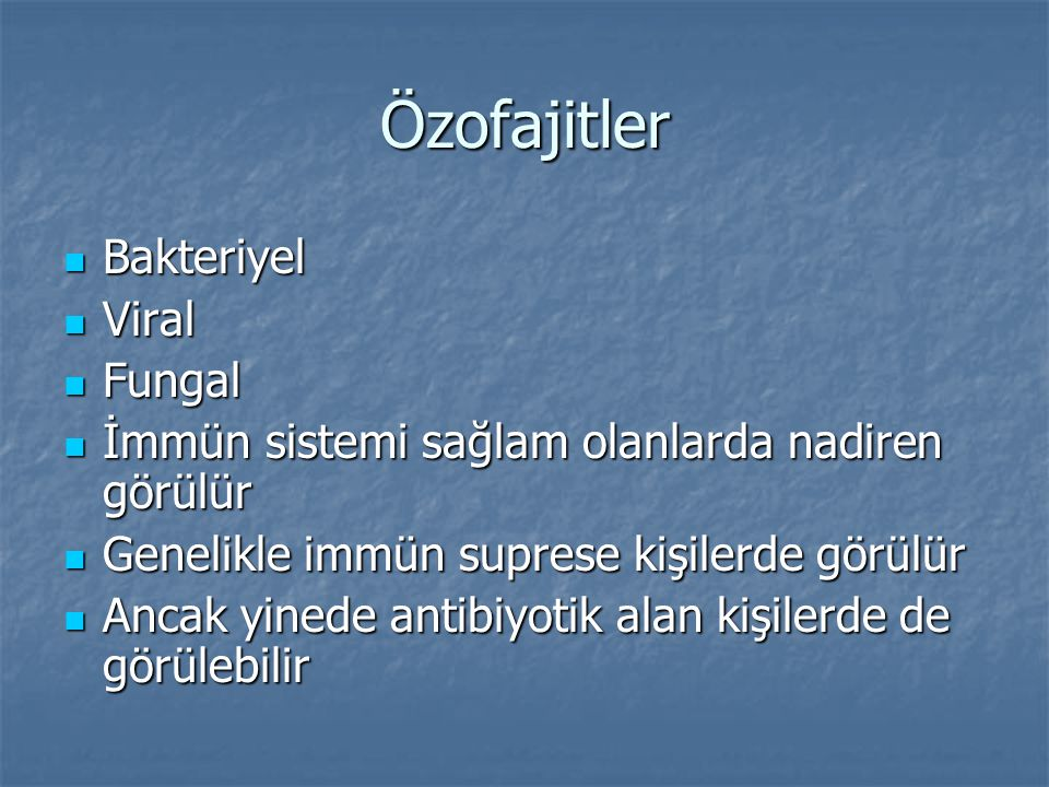 Özofajitler Bakteriyel Viral Fungal