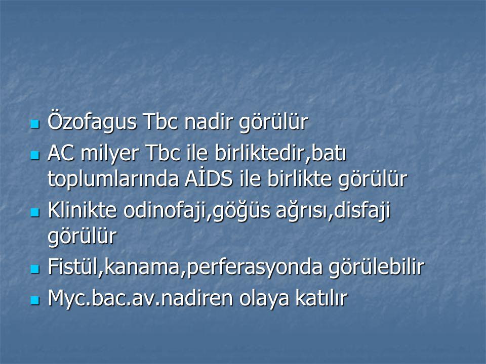 Özofagus Tbc nadir görülür