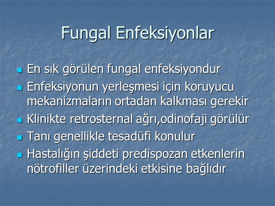 Fungal Enfeksiyonlar En sık görülen fungal enfeksiyondur