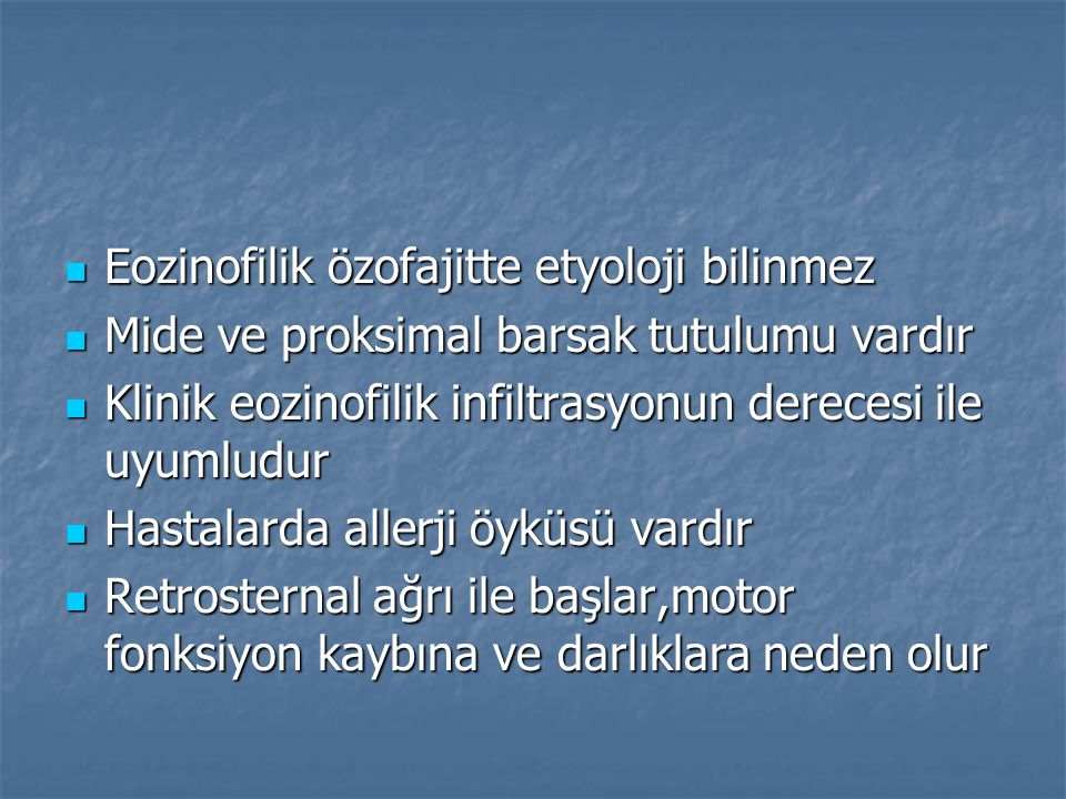 Eozinofilik özofajitte etyoloji bilinmez