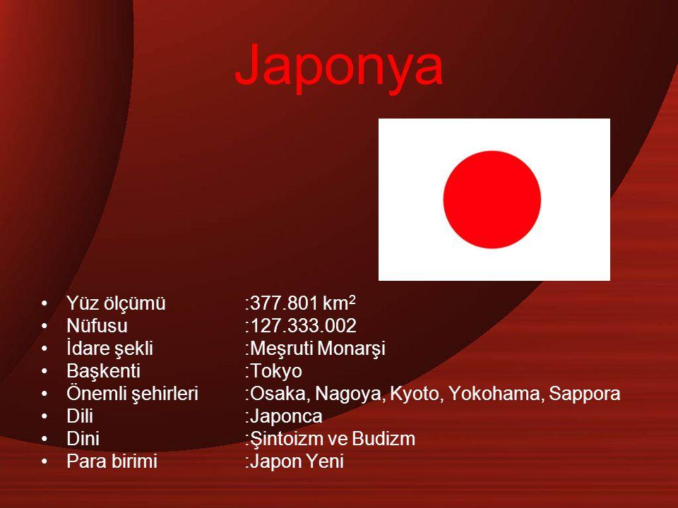 Japonya Yüz ölçümü :377.801 km2 Nüfusu :127.333.002
