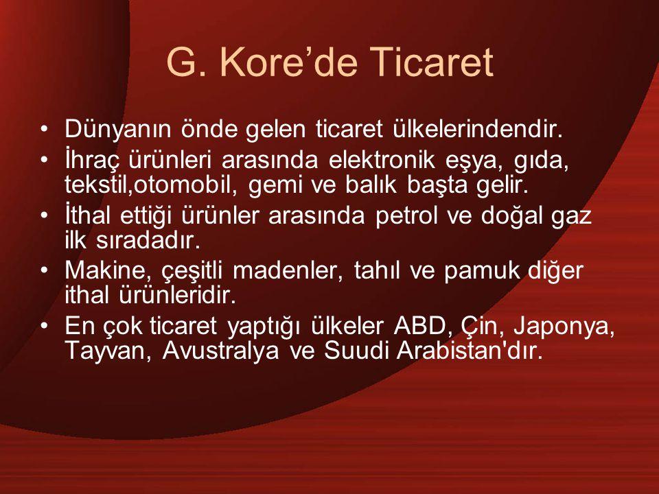 G. Kore'de Ticaret Dünyanın önde gelen ticaret ülkelerindendir.
