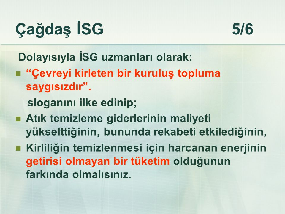 Çağdaş İSG 5/6 Dolayısıyla İSG uzmanları olarak: