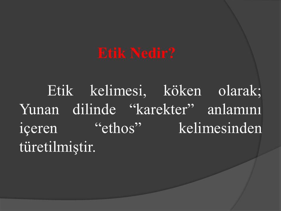 Etik Nedir.