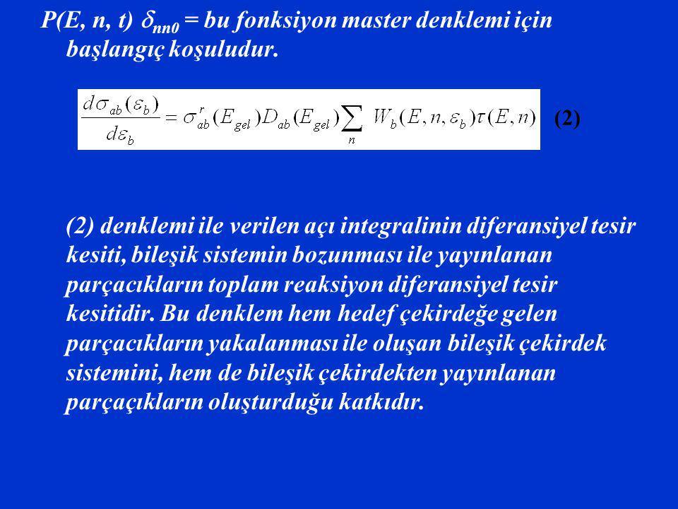P(E, n, t) nn0 = bu fonksiyon master denklemi için başlangıç koşuludur.