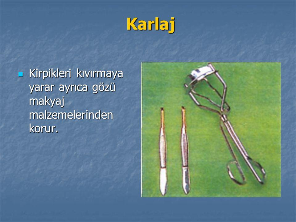 Karlaj Kirpikleri kıvırmaya yarar ayrıca gözü makyaj malzemelerinden korur.