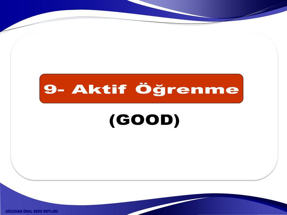 9- Aktif Öğrenme (GOOD)