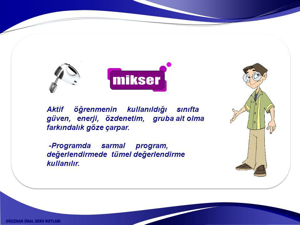 mikser Aktif öğrenmenin kullanıldığı sınıfta