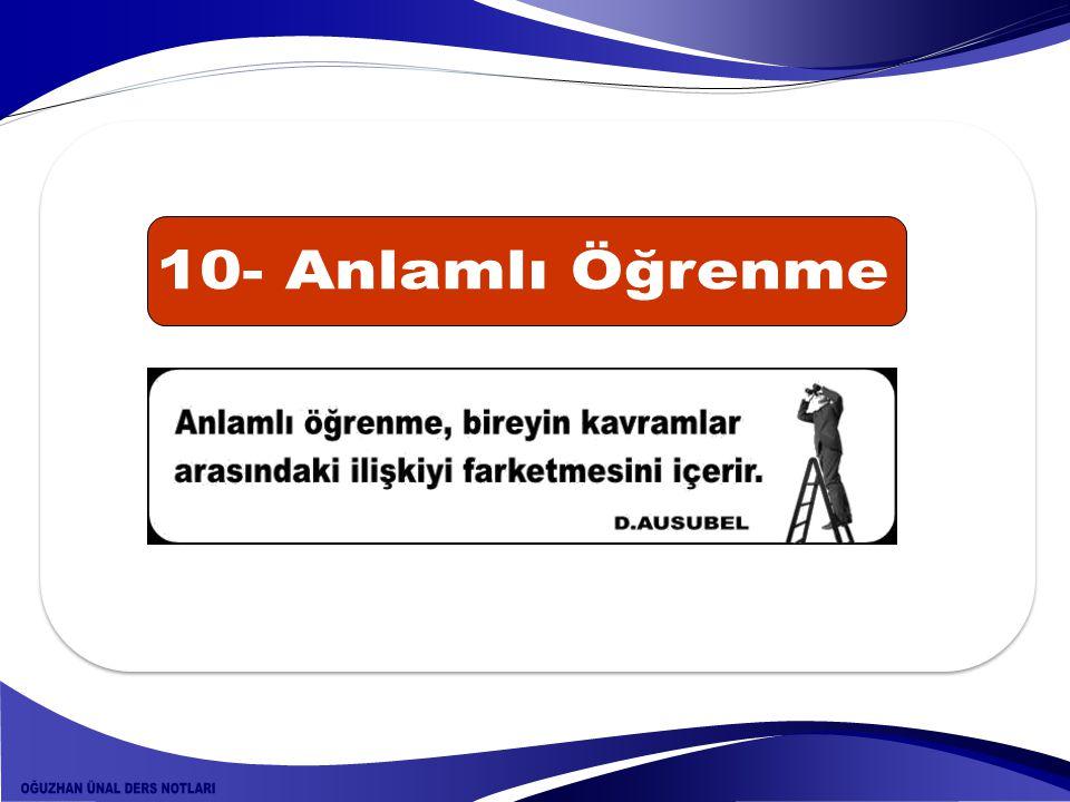10- Anlamlı Öğrenme