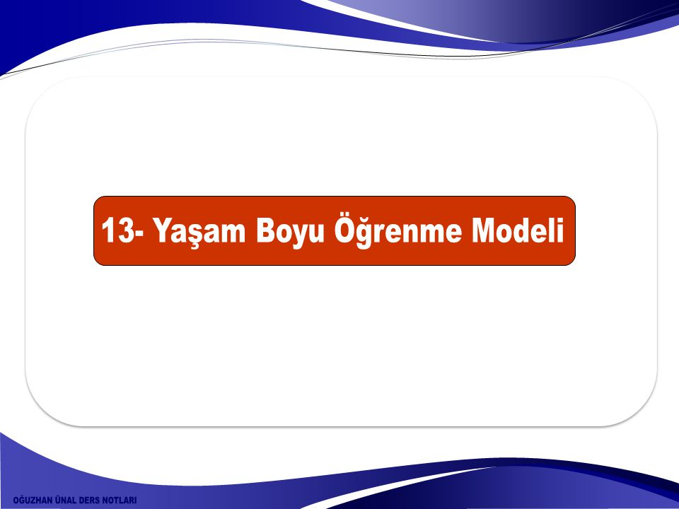 13- Yaşam Boyu Öğrenme Modeli