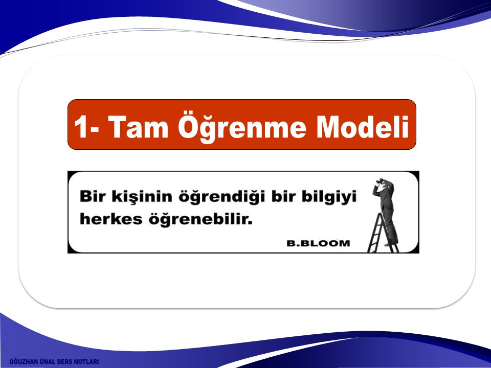 1- Tam Öğrenme Modeli