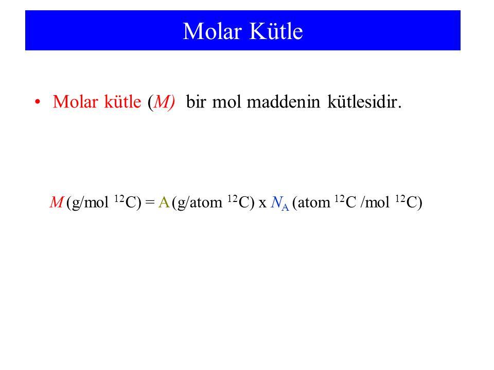 Molar Kütle Molar kütle (M) bir mol maddenin kütlesidir.