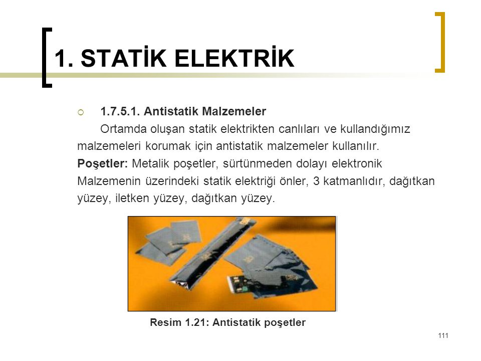1. STATİK ELEKTRİK 1.7.5.1. Antistatik Malzemeler