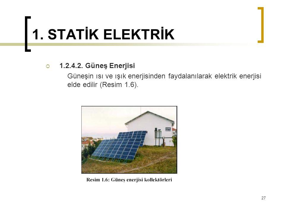 1. STATİK ELEKTRİK 1.2.4.2. Güneş Enerjisi