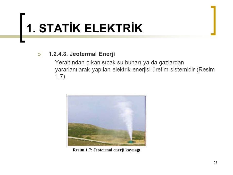 1. STATİK ELEKTRİK 1.2.4.3. Jeotermal Enerji